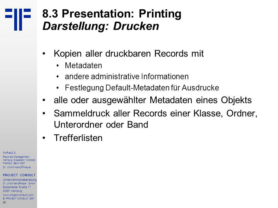85 MoReq2 & Records Management Hamburg, Düsseldorf, München, Frankfurt, Berlin 2007 Dr.