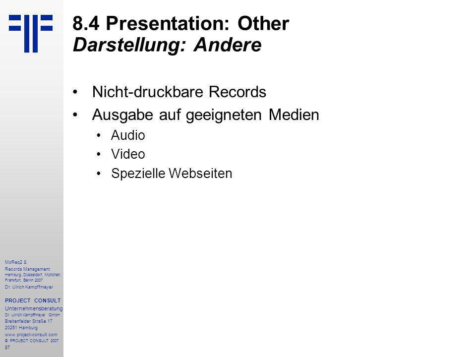 87 MoReq2 & Records Management Hamburg, Düsseldorf, München, Frankfurt, Berlin 2007 Dr.