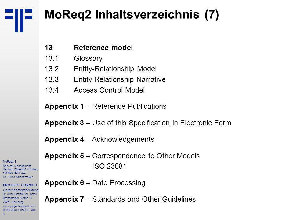 20 MoReq2 & Records Management Hamburg, Düsseldorf, München, Frankfurt, Berlin 2007 Dr.