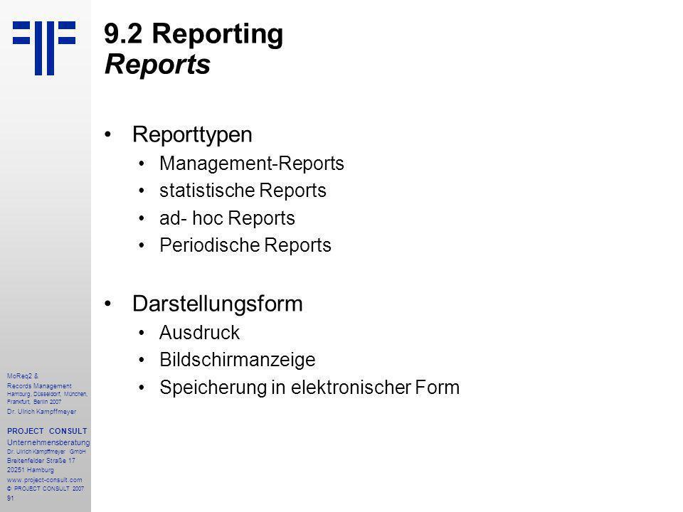 91 MoReq2 & Records Management Hamburg, Düsseldorf, München, Frankfurt, Berlin 2007 Dr.