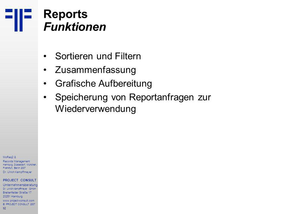 92 MoReq2 & Records Management Hamburg, Düsseldorf, München, Frankfurt, Berlin 2007 Dr.