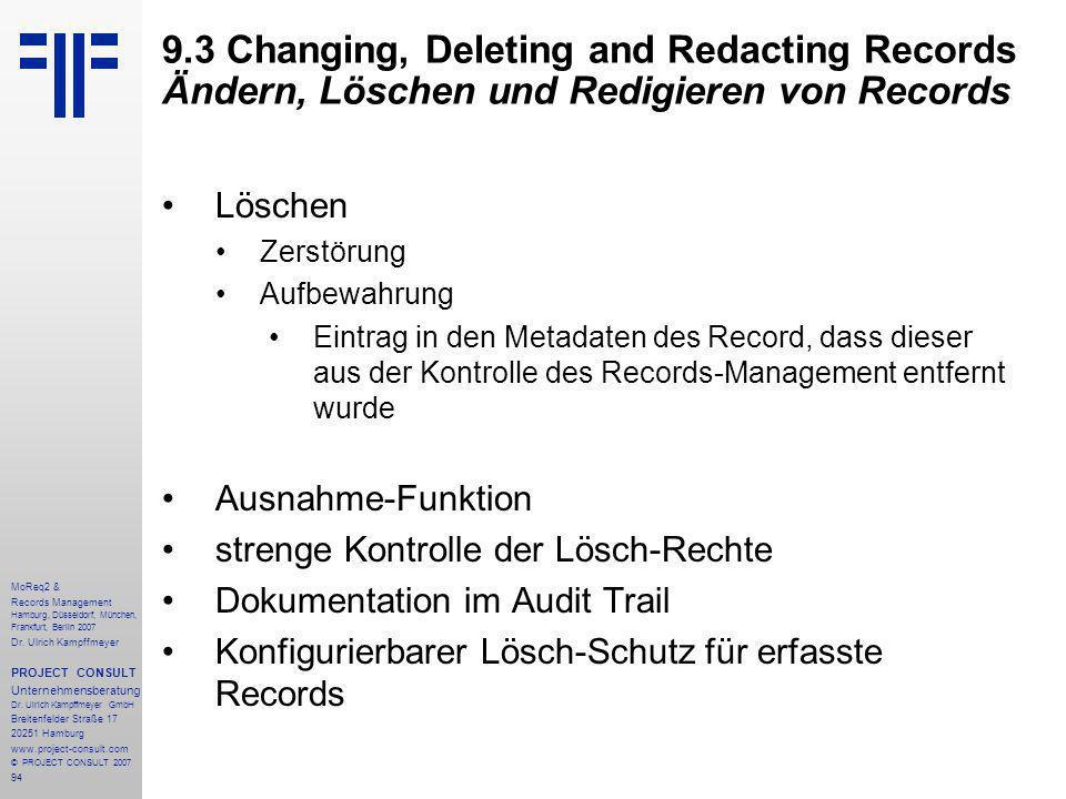 94 MoReq2 & Records Management Hamburg, Düsseldorf, München, Frankfurt, Berlin 2007 Dr.