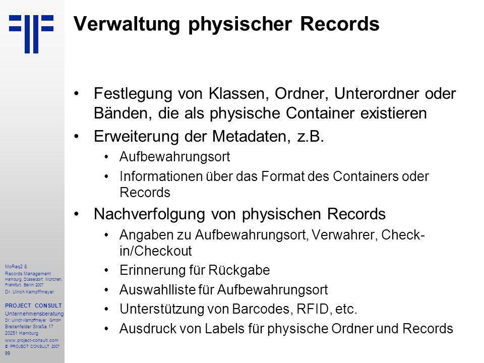 99 MoReq2 & Records Management Hamburg, Düsseldorf, München, Frankfurt, Berlin 2007 Dr.