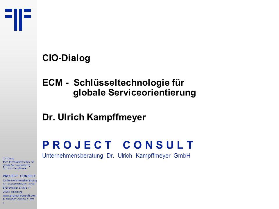 1 CIO Dialog ECM-Schlüsseltechnologie für globale Serviceorientierung Dr.