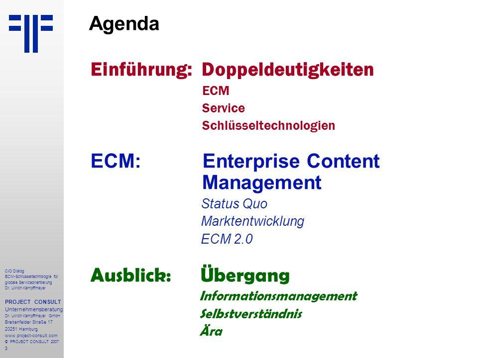 3 CIO Dialog ECM-Schlüsseltechnologie für globale Serviceorientierung Dr.
