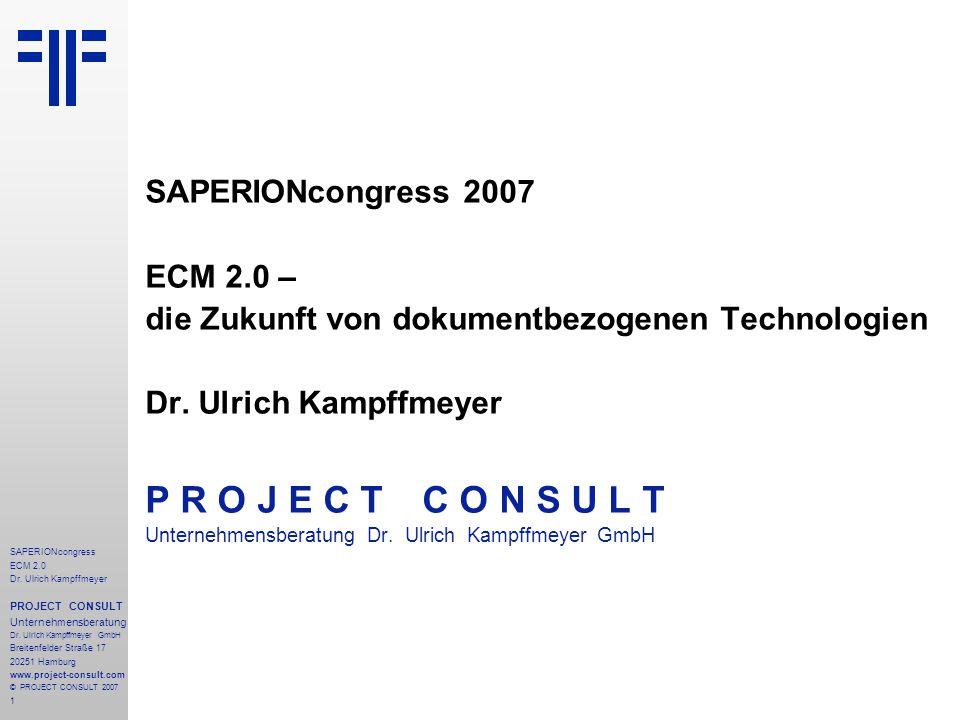 1 SAPERIONcongress ECM 2.0 Dr.Ulrich Kampffmeyer PROJECT CONSULT Unternehmensberatung Dr.