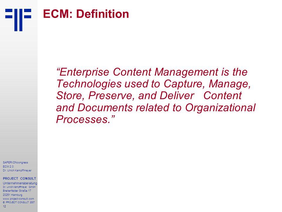 12 SAPERIONcongress ECM 2.0 Dr.Ulrich Kampffmeyer PROJECT CONSULT Unternehmensberatung Dr.