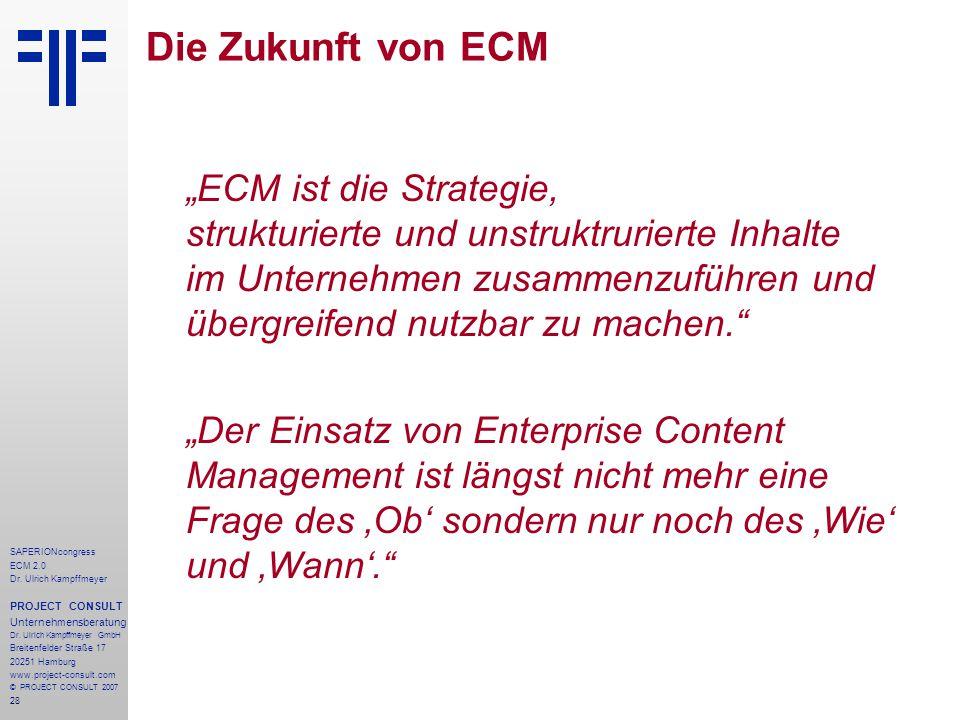 28 SAPERIONcongress ECM 2.0 Dr.Ulrich Kampffmeyer PROJECT CONSULT Unternehmensberatung Dr.
