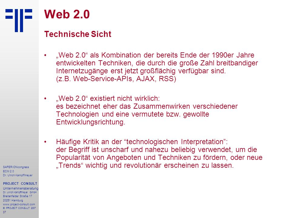 37 SAPERIONcongress ECM 2.0 Dr.Ulrich Kampffmeyer PROJECT CONSULT Unternehmensberatung Dr.