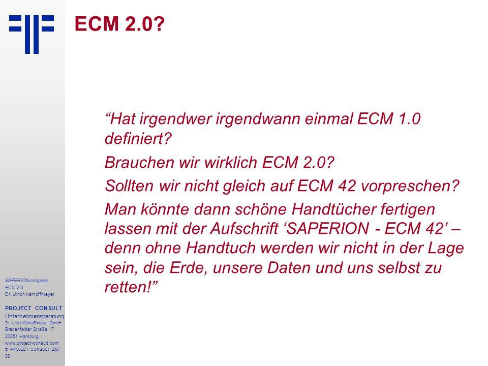 39 SAPERIONcongress ECM 2.0 Dr.Ulrich Kampffmeyer PROJECT CONSULT Unternehmensberatung Dr.