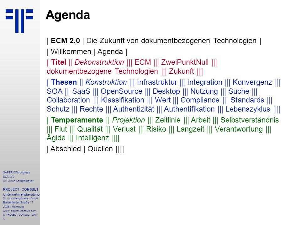 4 SAPERIONcongress ECM 2.0 Dr.Ulrich Kampffmeyer PROJECT CONSULT Unternehmensberatung Dr.