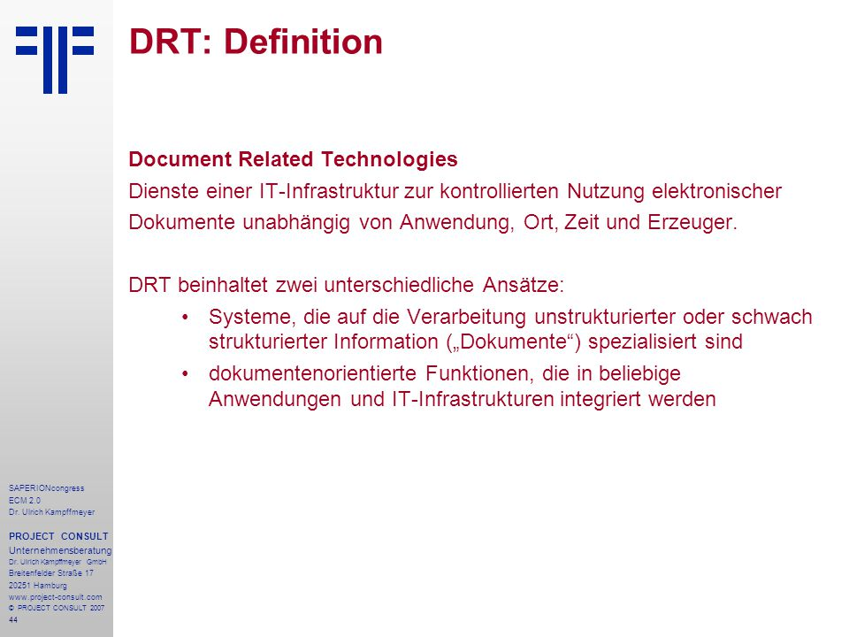 44 SAPERIONcongress ECM 2.0 Dr.Ulrich Kampffmeyer PROJECT CONSULT Unternehmensberatung Dr.