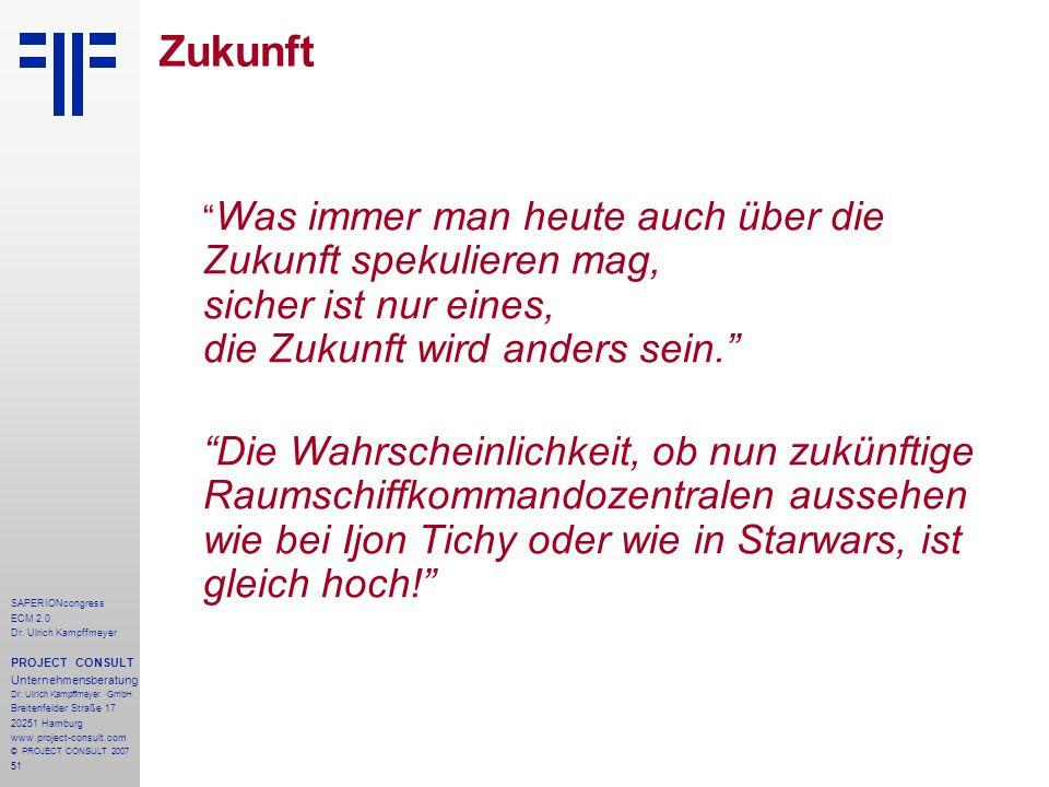 51 SAPERIONcongress ECM 2.0 Dr.Ulrich Kampffmeyer PROJECT CONSULT Unternehmensberatung Dr.