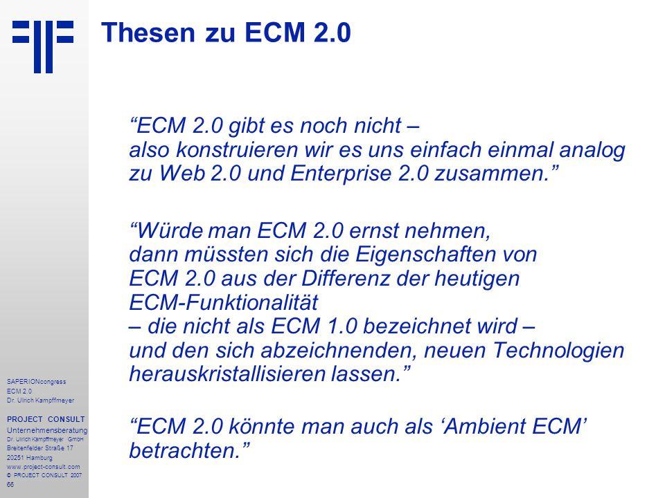 66 SAPERIONcongress ECM 2.0 Dr.Ulrich Kampffmeyer PROJECT CONSULT Unternehmensberatung Dr.