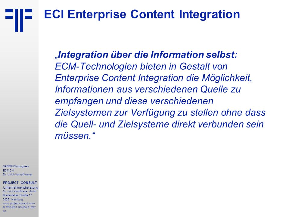 83 SAPERIONcongress ECM 2.0 Dr.Ulrich Kampffmeyer PROJECT CONSULT Unternehmensberatung Dr.