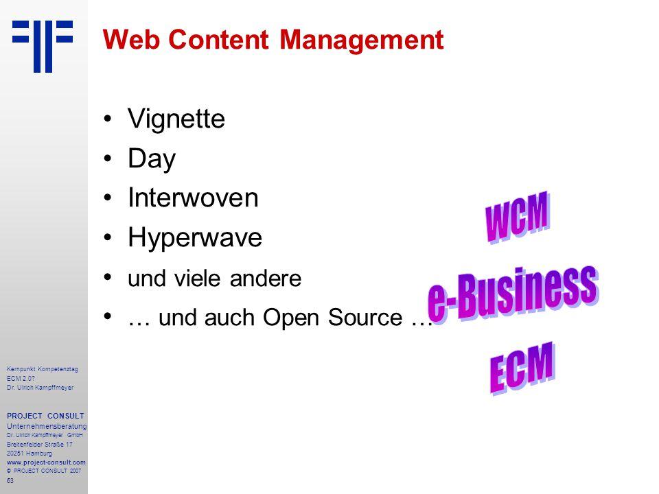 63 Kernpunkt Kompetenztag ECM 2.0. Dr. Ulrich Kampffmeyer PROJECT CONSULT Unternehmensberatung Dr.