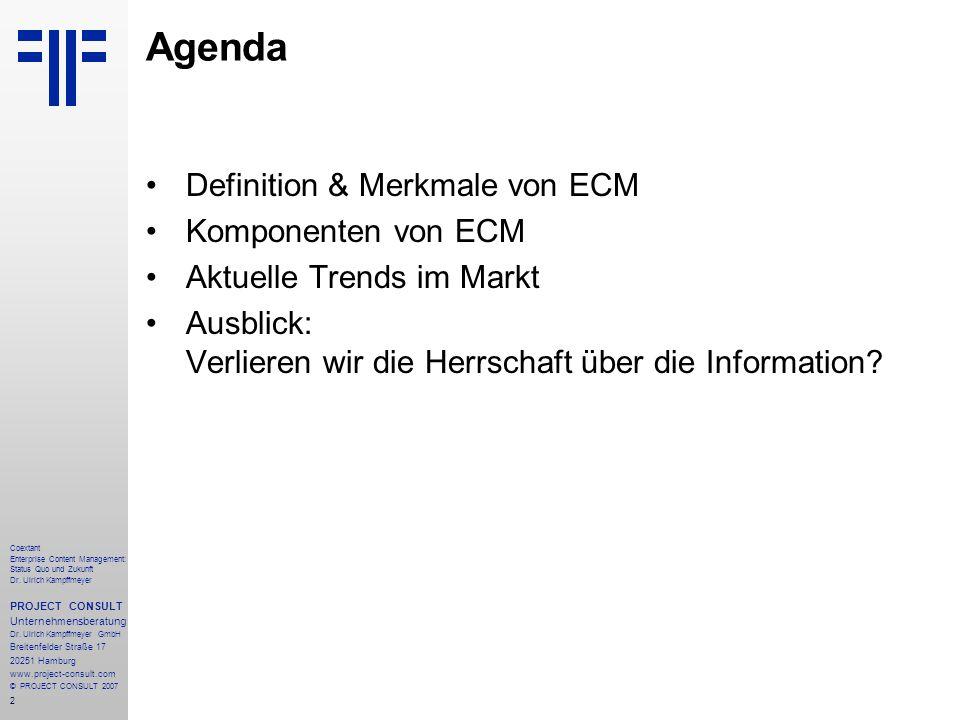 2 Coextant Enterprise Content Management: Status Quo und Zukunft Dr. Ulrich Kampffmeyer PROJECT CONSULT Unternehmensberatung Dr. Ulrich Kampffmeyer Gm