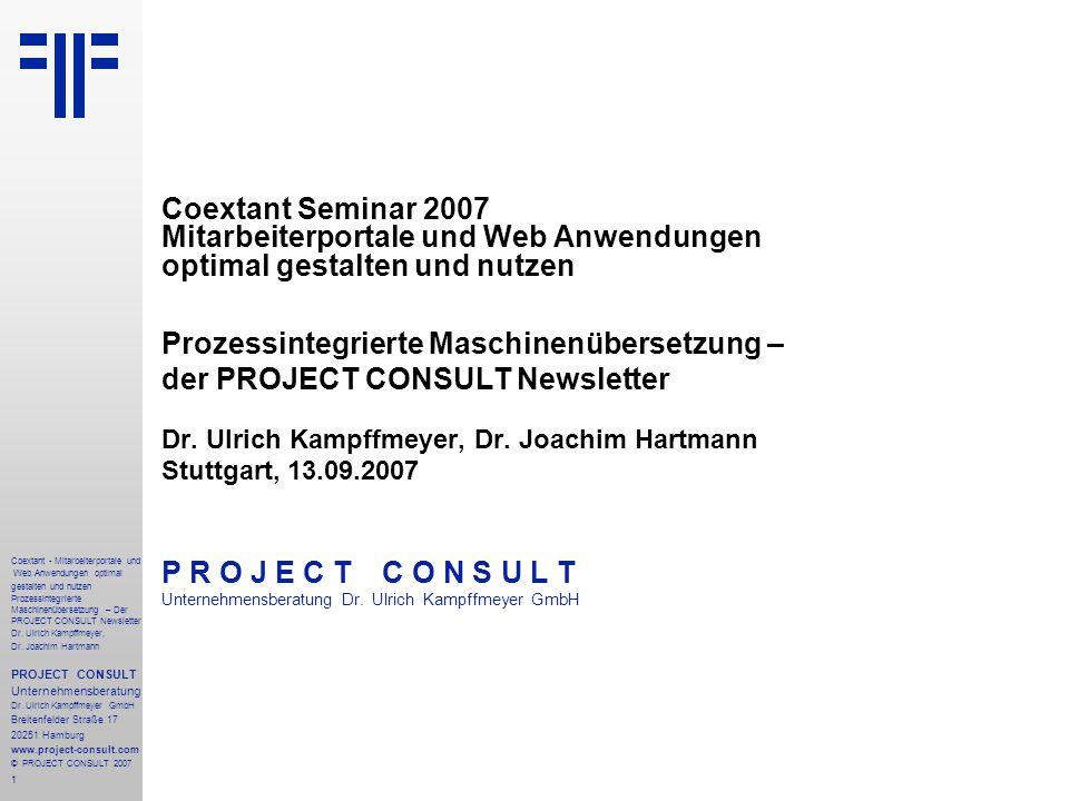 12 Coextant - Mitarbeiterportale und Web Anwendungen optimal gestalten und nutzen Prozessintegrierte Maschinenübersetzung – Der PROJECT CONSULT Newsletter Dr.