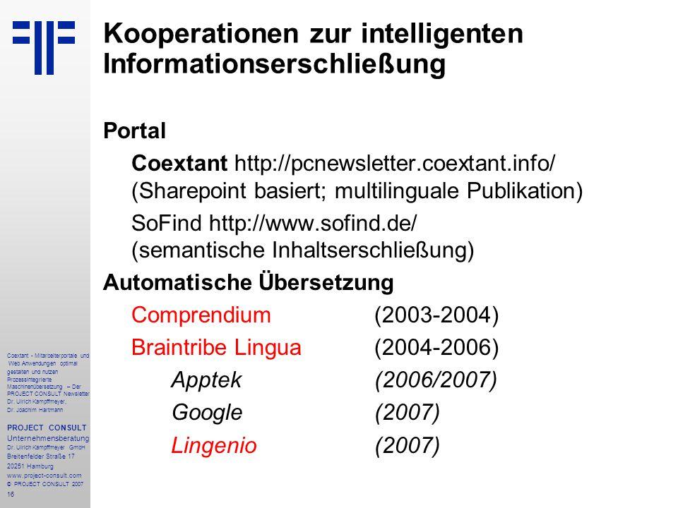 16 Coextant - Mitarbeiterportale und Web Anwendungen optimal gestalten und nutzen Prozessintegrierte Maschinenübersetzung – Der PROJECT CONSULT Newsletter Dr.