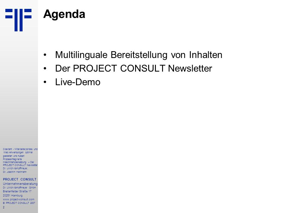 13 Coextant - Mitarbeiterportale und Web Anwendungen optimal gestalten und nutzen Prozessintegrierte Maschinenübersetzung – Der PROJECT CONSULT Newsletter Dr.
