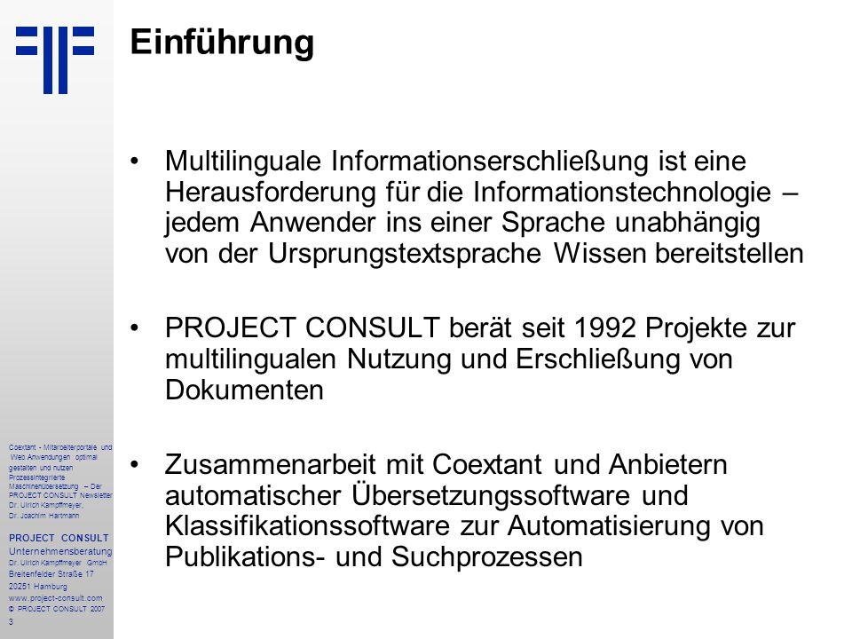 14 Coextant - Mitarbeiterportale und Web Anwendungen optimal gestalten und nutzen Prozessintegrierte Maschinenübersetzung – Der PROJECT CONSULT Newsletter Dr.