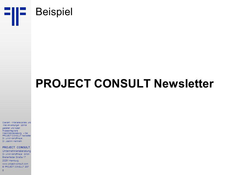 19 Coextant - Mitarbeiterportale und Web Anwendungen optimal gestalten und nutzen Prozessintegrierte Maschinenübersetzung – Der PROJECT CONSULT Newsletter Dr.