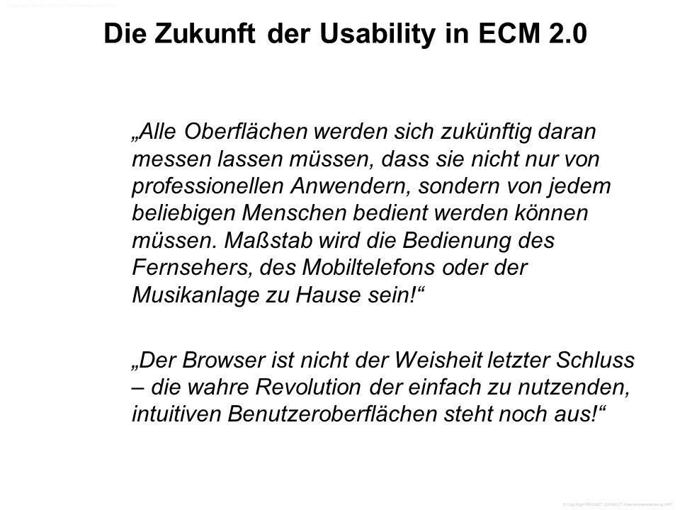 """Die Zukunft der Usability in ECM 2.0 """"Alle Oberflächen werden sich zukünftig daran messen lassen müssen, dass sie nicht nur von professionellen Anwendern, sondern von jedem beliebigen Menschen bedient werden können müssen."""