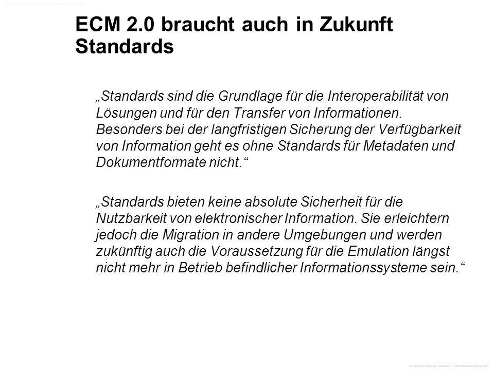 """ECM 2.0 braucht auch in Zukunft Standards """"Standards sind die Grundlage für die Interoperabilität von Lösungen und für den Transfer von Informationen."""