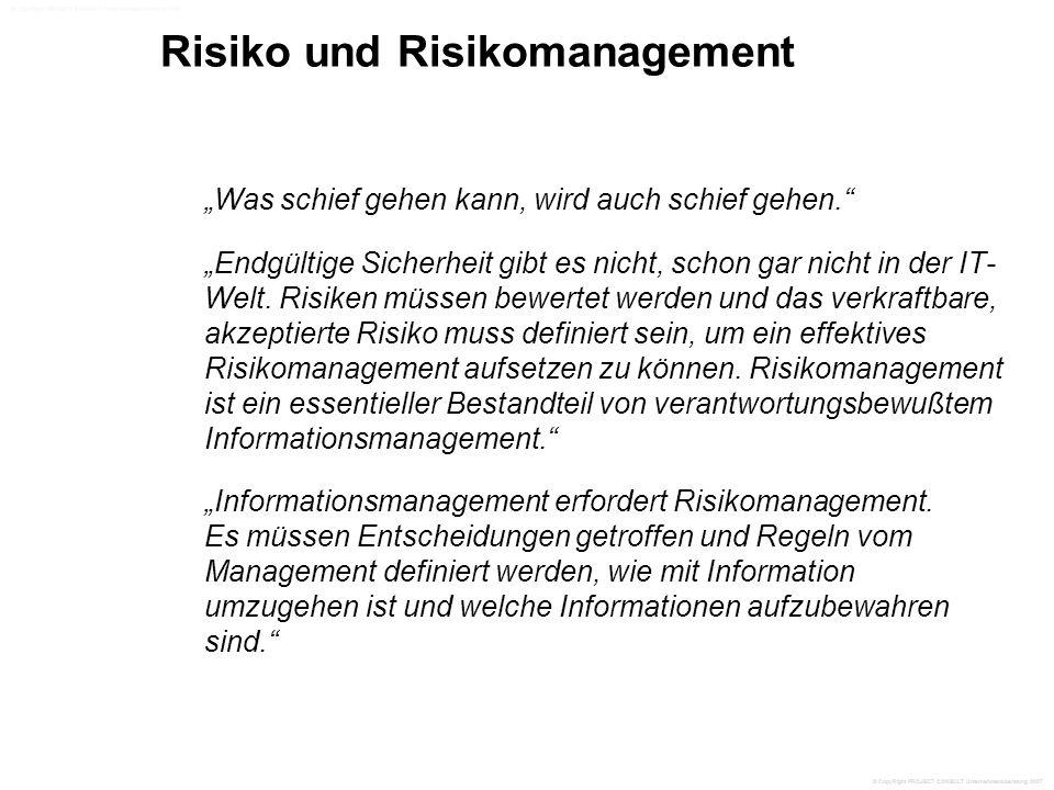 """Risiko und Risikomanagement """"Was schief gehen kann, wird auch schief gehen. """"Endgültige Sicherheit gibt es nicht, schon gar nicht in der IT- Welt."""