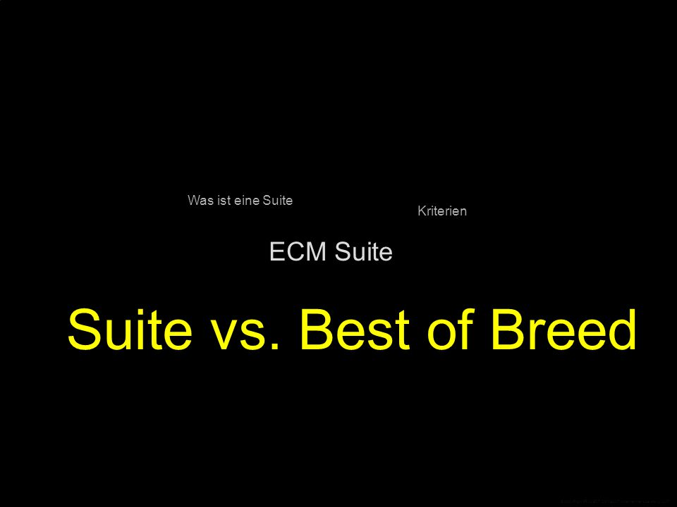 © CopyRight PROJECT CONSULT Unternehmensberatung 2007 ECM Suite Kriterien Was ist eine Suite Suite vs. Best of Breed © CopyRight PROJECT CONSULT Unter