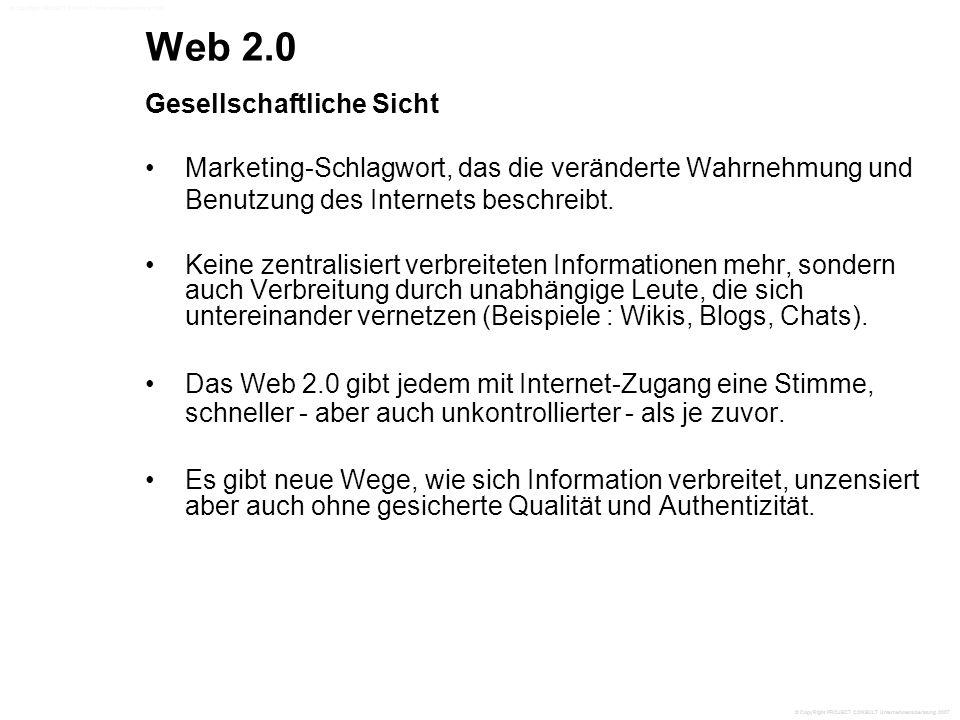 Web 2.0 Gesellschaftliche Sicht Marketing-Schlagwort, das die veränderte Wahrnehmung und Benutzung des Internets beschreibt.
