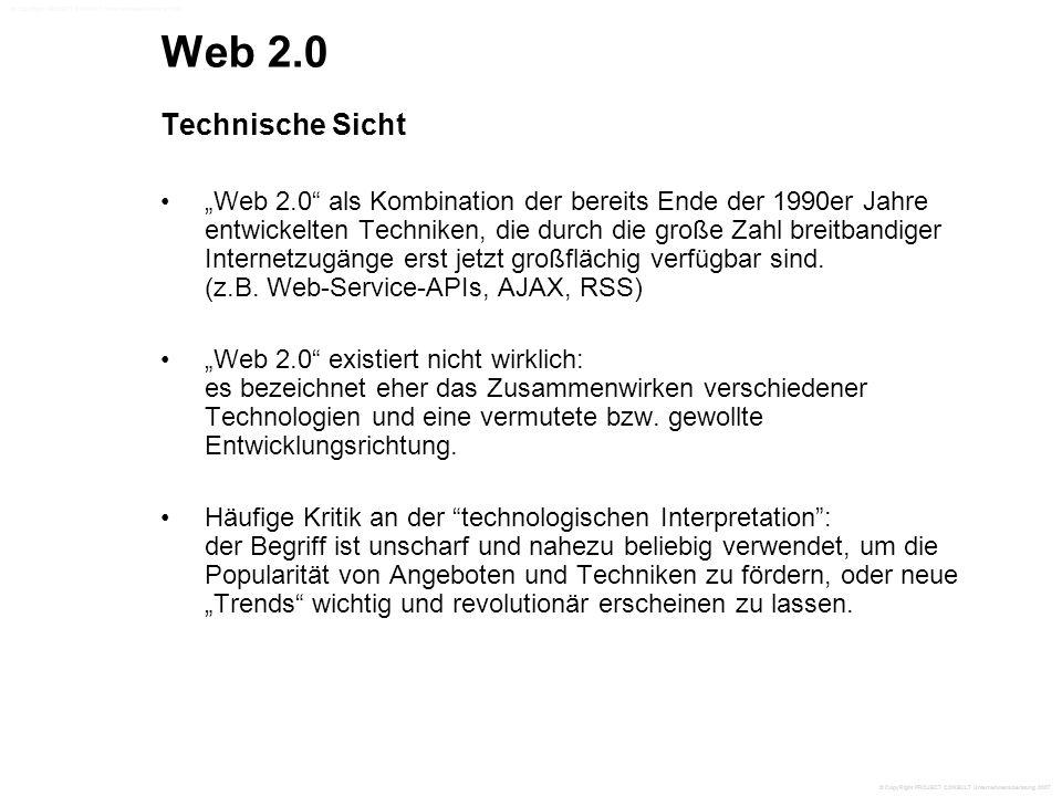 """Web 2.0 Technische Sicht """"Web 2.0 als Kombination der bereits Ende der 1990er Jahre entwickelten Techniken, die durch die große Zahl breitbandiger Internetzugänge erst jetzt großflächig verfügbar sind."""