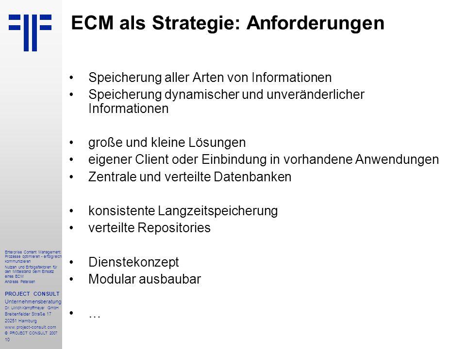 11 Enterprise Content Management: Prozesse optimieren - erfolgreich kommunizieren Nutzen und Erfolgsfaktoren für den Mittelstand beim Einsatz eines ECM Andreas Petersen PROJECT CONSULT Unternehmensberatung Dr.