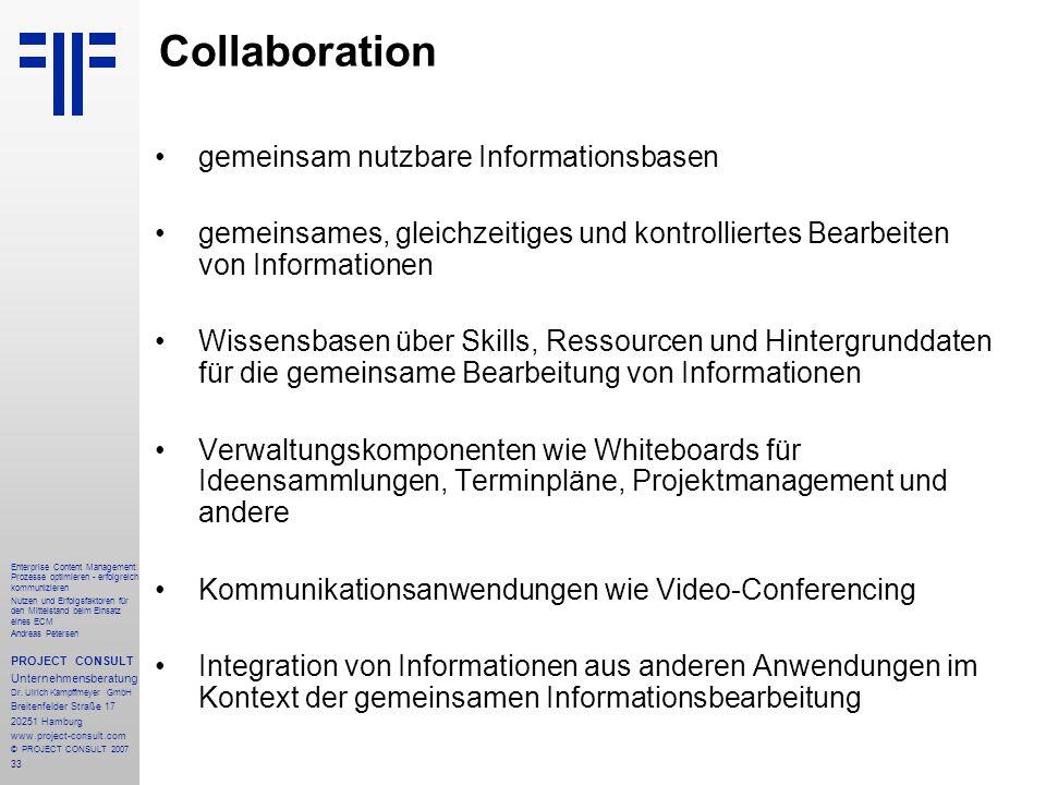 34 Enterprise Content Management: Prozesse optimieren - erfolgreich kommunizieren Nutzen und Erfolgsfaktoren für den Mittelstand beim Einsatz eines ECM Andreas Petersen PROJECT CONSULT Unternehmensberatung Dr.