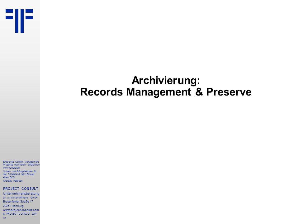 35 Enterprise Content Management: Prozesse optimieren - erfolgreich kommunizieren Nutzen und Erfolgsfaktoren für den Mittelstand beim Einsatz eines ECM Andreas Petersen PROJECT CONSULT Unternehmensberatung Dr.