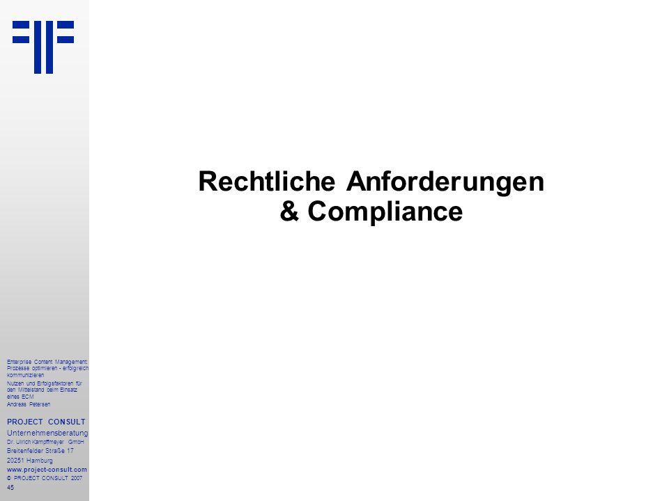 46 Enterprise Content Management: Prozesse optimieren - erfolgreich kommunizieren Nutzen und Erfolgsfaktoren für den Mittelstand beim Einsatz eines ECM Andreas Petersen PROJECT CONSULT Unternehmensberatung Dr.