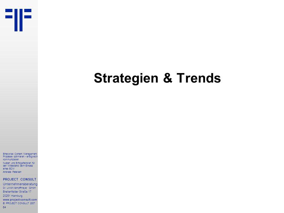 65 Enterprise Content Management: Prozesse optimieren - erfolgreich kommunizieren Nutzen und Erfolgsfaktoren für den Mittelstand beim Einsatz eines ECM Andreas Petersen PROJECT CONSULT Unternehmensberatung Dr.