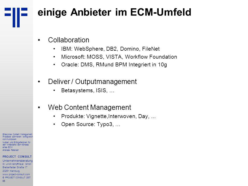 67 Enterprise Content Management: Prozesse optimieren - erfolgreich kommunizieren Nutzen und Erfolgsfaktoren für den Mittelstand beim Einsatz eines ECM Andreas Petersen PROJECT CONSULT Unternehmensberatung Dr.