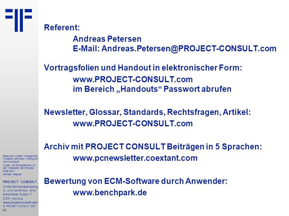 70 Enterprise Content Management: Prozesse optimieren - erfolgreich kommunizieren Nutzen und Erfolgsfaktoren für den Mittelstand beim Einsatz eines ECM Andreas Petersen PROJECT CONSULT Unternehmensberatung Dr.
