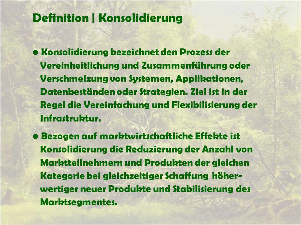 Definition | Konsolidierung Konsolidierung bezeichnet den Prozess der Vereinheitlichung und Zusammenführung oder Verschmelzung von Systemen, Applikati