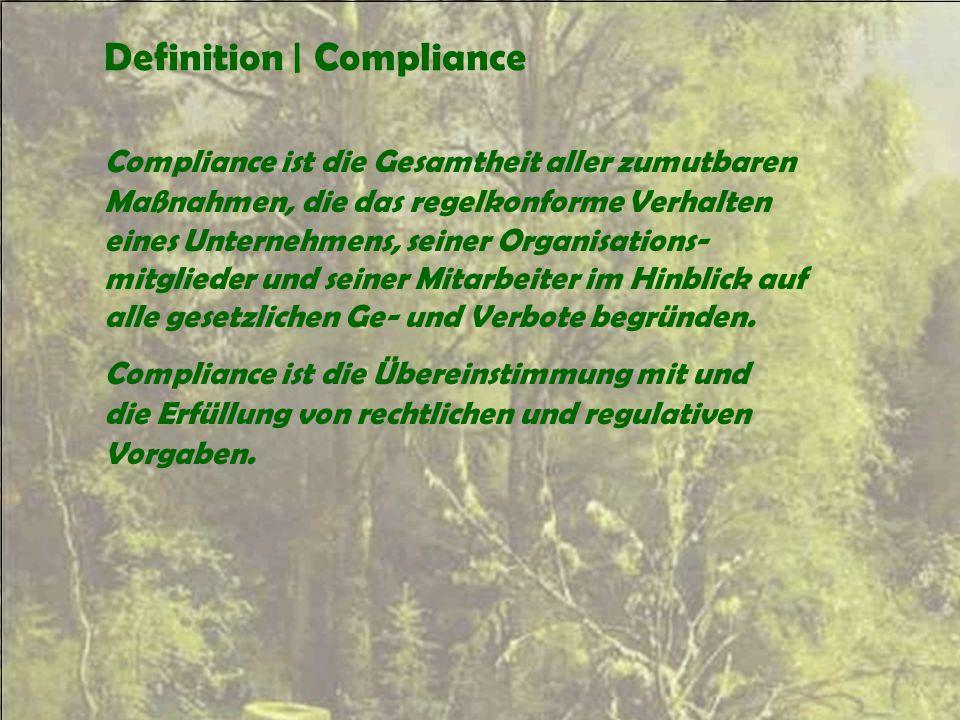 Definition | Compliance Compliance ist die Gesamtheit aller zumutbaren Maßnahmen, die das regelkonforme Verhalten eines Unternehmens, seiner Organisat