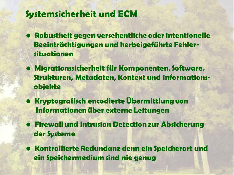 Systemsicherheit und ECM Robustheit gegen versehentliche oder intentionelle Beeinträchtigungen und herbeigeführte Fehler- situationen Migrationssicher