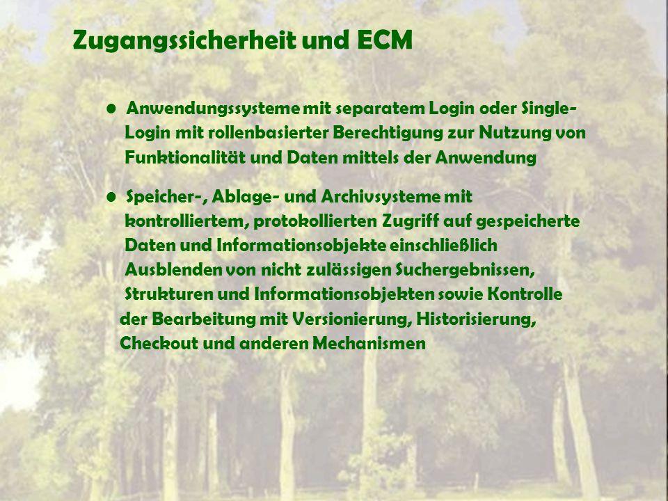 Zugangssicherheit und ECM Anwendungssysteme mit separatem Login oder Single- Login mit rollenbasierter Berechtigung zur Nutzung von Funktionalität und