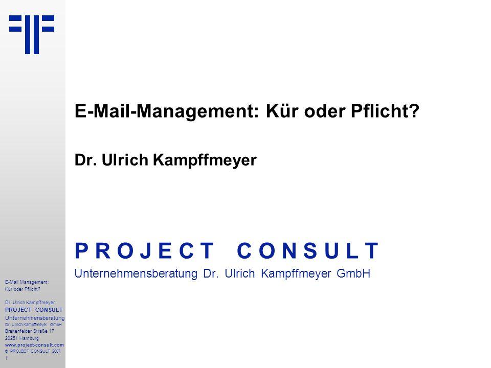 1 E-Mail Management: Kür oder Pflicht. Dr.