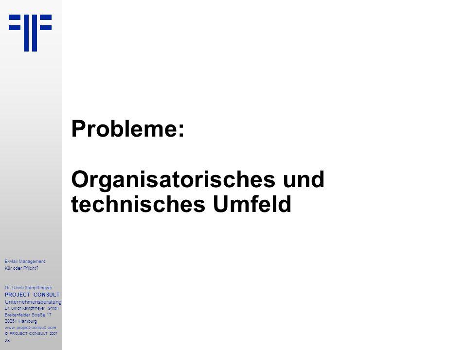 28 E-Mail Management: Kür oder Pflicht. Dr.