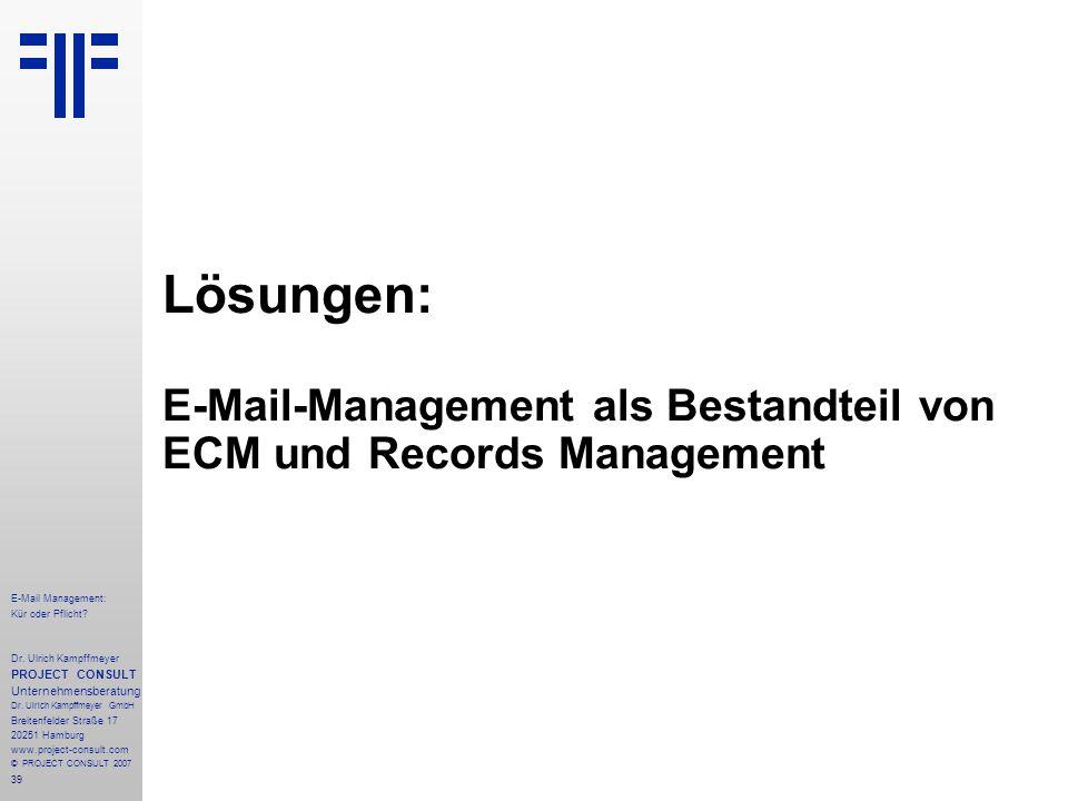 39 E-Mail Management: Kür oder Pflicht. Dr.