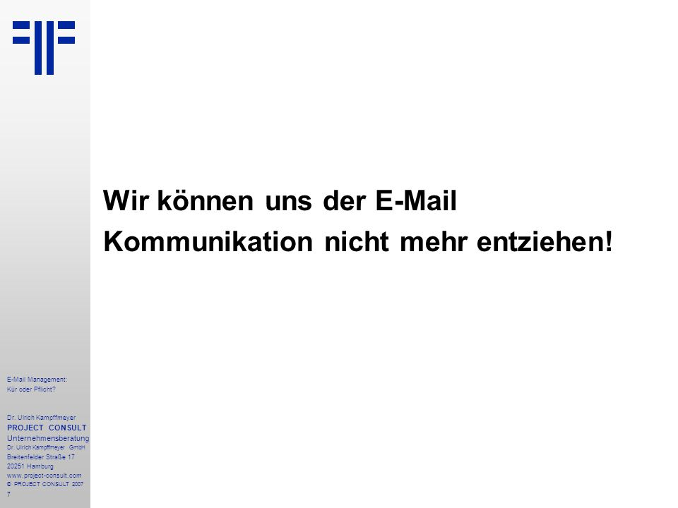 7 E-Mail Management: Kür oder Pflicht. Dr.