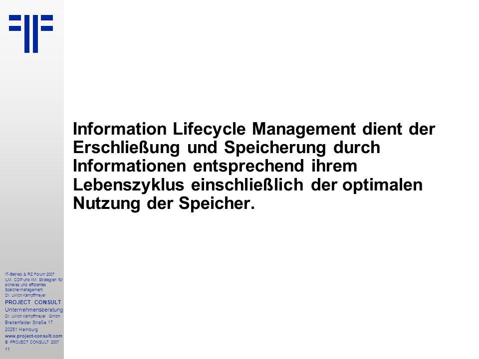 11 IT-Betrieb & RZ Forum 2007 ILM, CDP und IIM: Strategien für sicheres und effizientes Speichermanagement Dr.
