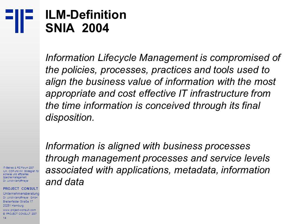 14 IT-Betrieb & RZ Forum 2007 ILM, CDP und IIM: Strategien für sicheres und effizientes Speichermanagement Dr.