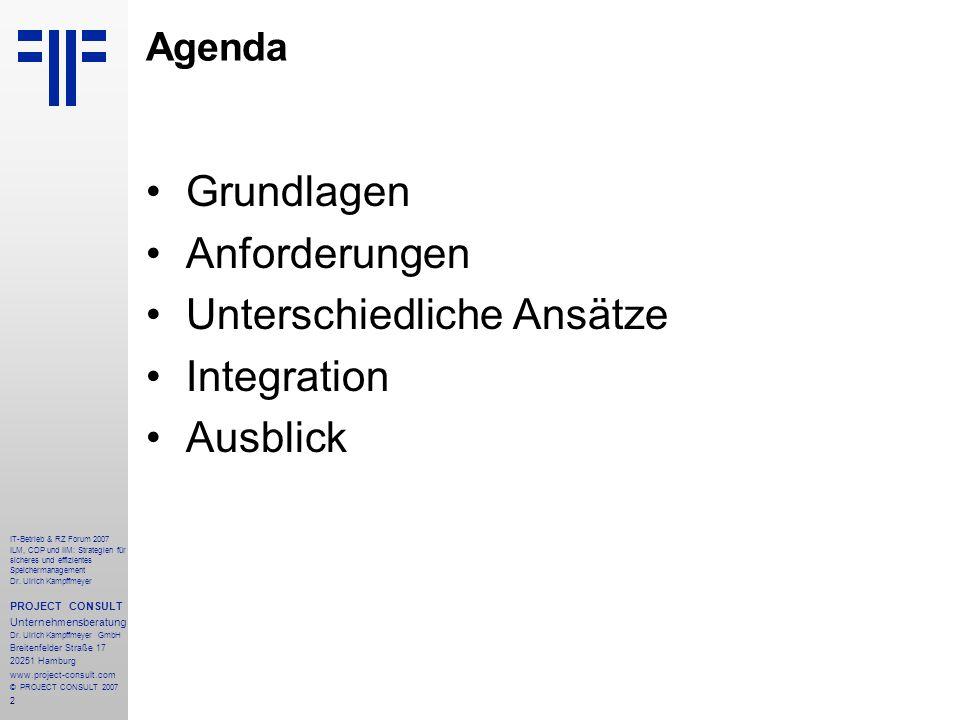2 IT-Betrieb & RZ Forum 2007 ILM, CDP und IIM: Strategien für sicheres und effizientes Speichermanagement Dr.